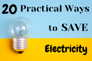 20 Practical Ways to Save Electricity