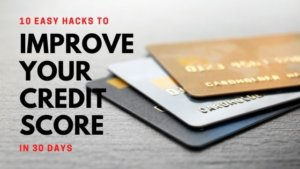 10 Easy Ways to Improve Your Credit Score in 30 Days