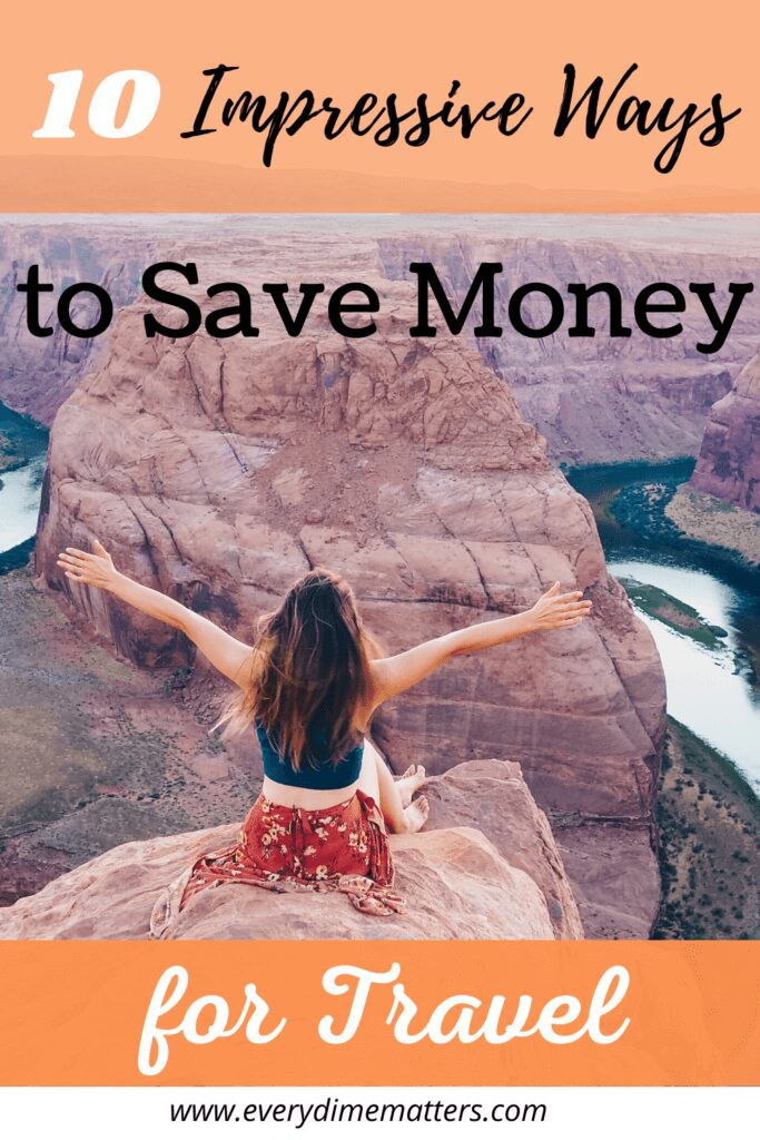 10 Impressive Ways on How to Save Money for Travel