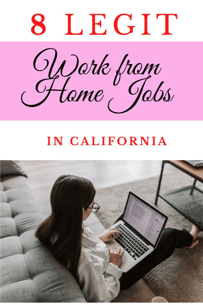 8 Legit Work from Home Jobs in California