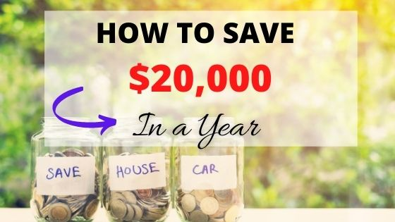 How to Save $20,000 in a year