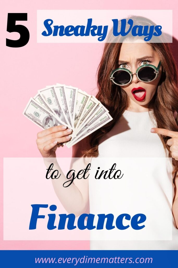 5 Sneaky Ways on How to Get into Finance with no degree
