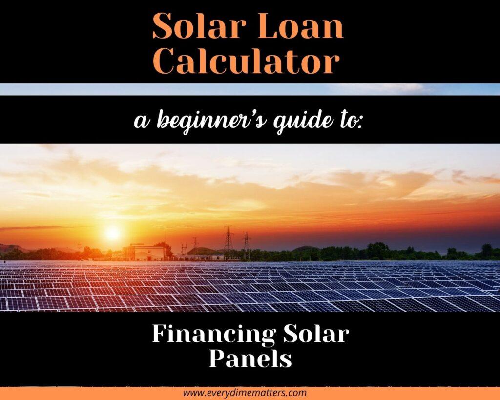 Solar Loan Calculator: A Beginner's Guide to Solar Panels