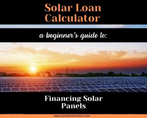 Solar Loan Calculator: A Beginner's Guide to Solar Panels