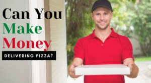 Is Delivering Pizza Worth It?