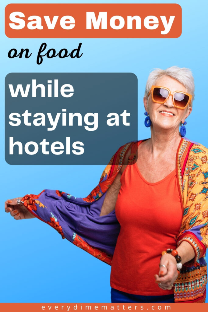 How do you save money on food while staying at hotels