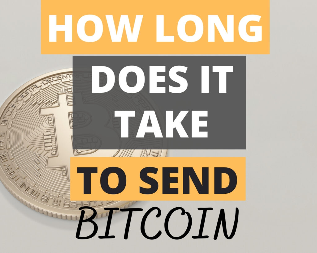 How long does it take to send bitcoin